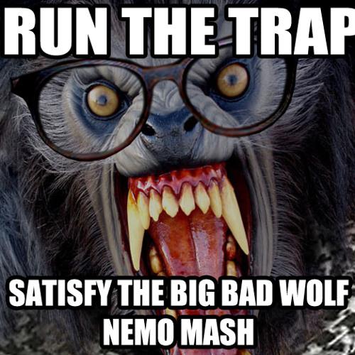 Satisfy the Big Bad Wolf - Nemo Mash