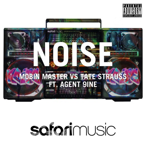 Mobin Master vs Tate Strauss Ft. Agent9ine - Noise (Miller Brothers Remix) [SAFARI Music] PREVIEW