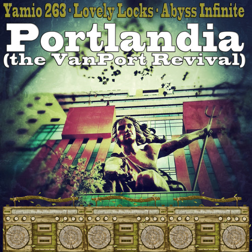 Portlandia - The Van-Port Revival (Feat. Lovely Locks & Abyss Infinite)