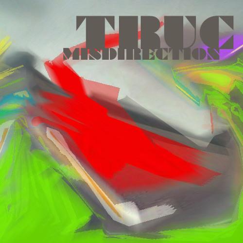 Truc - Misdirection