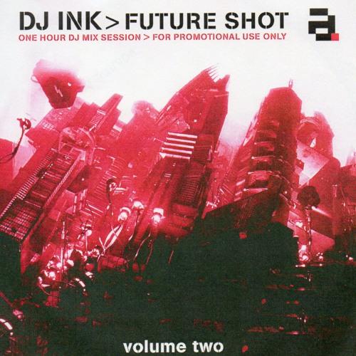 DJ Ink - Future Shot -  Vol 2 - The 2000 Series