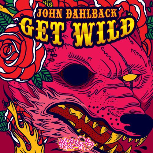 John Dahlback 'Get Wild' Guestmix