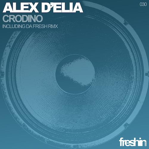 Alex D'Elia - Crodino (Da Fresh rmx) (Freshin Records)