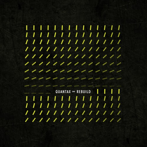 Quantax - Rebuild EP - OUT NOW [October 17th 2012]