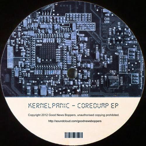 KernelPanic - Coredump EP - Quad soon // [ GoodNewsBoppers ]