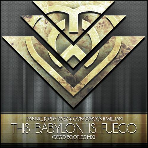 Dannic, Jordy Dazz & Congorock ft William - This Babylon is Fuego (Dego Bootleg Mix)