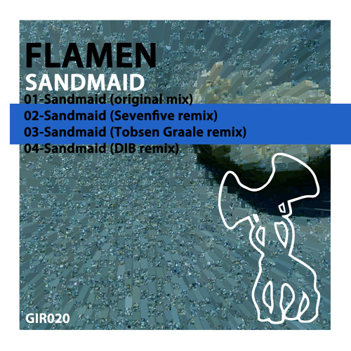 Flamen-Sandmaid [original mix] [Giraphone Records GIR020]