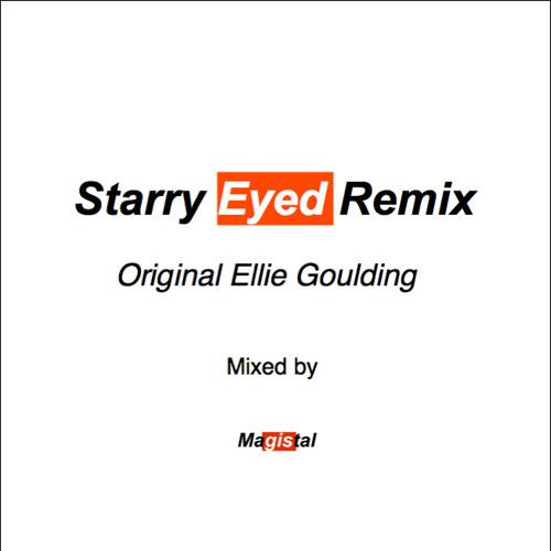 Starry Eyed- Magistal Remix