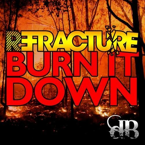 Refracture - Burn It Down [Preview]