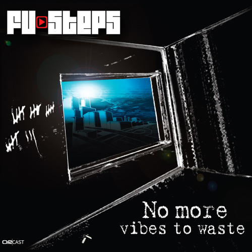 "ONE LIFE  (extrait de l'album ""no more vibes to waste""/ Fu-steps)"
