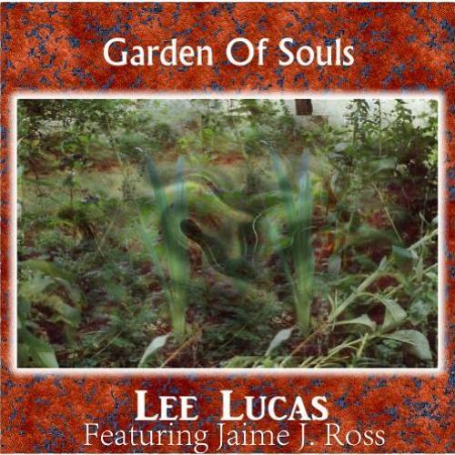 Lee Lucas - Garden Of Souls (Featuring Jaime J. Ross As Margaret)