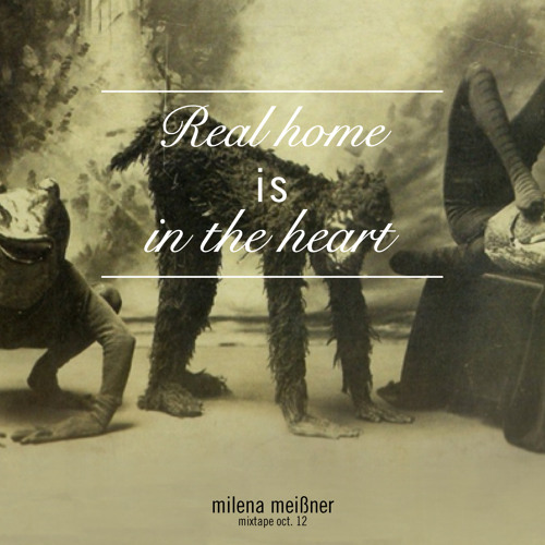 Real Home Is In The Heart (Mixtape Oct.12)