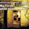 Groove Armada // My Friend (White Locusts Remix)