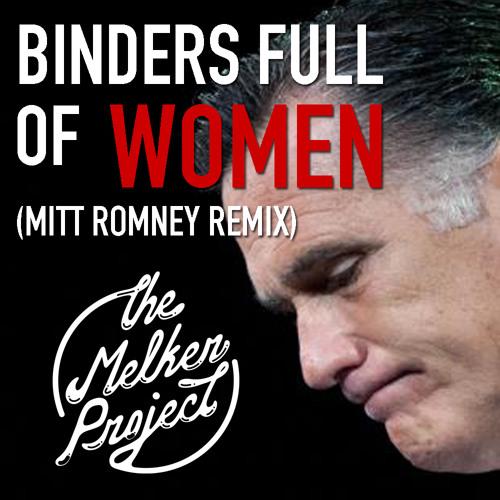 Binders Full Of Women (Mitt Romney Remix) - The Melker Project