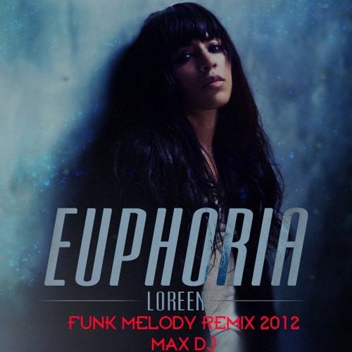 Loreen - Euphoria (FunkMelody Mix 2012 - MAX DJ)