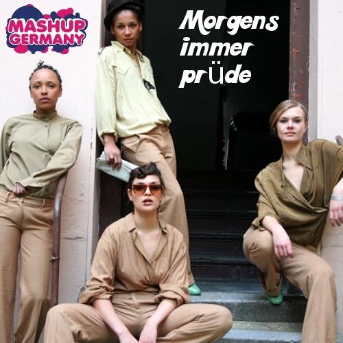 Mashup-Germany - Morgens immer prüde (Ahhhhaaaa)