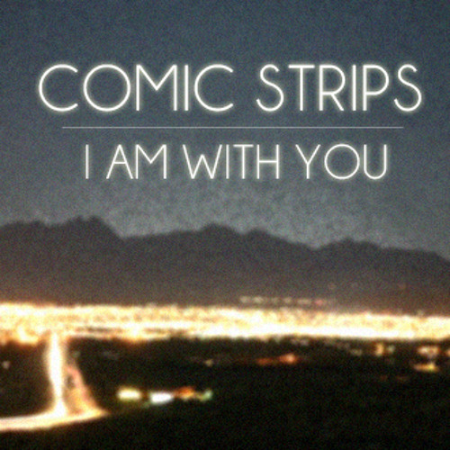Comic Strips - I am With You
