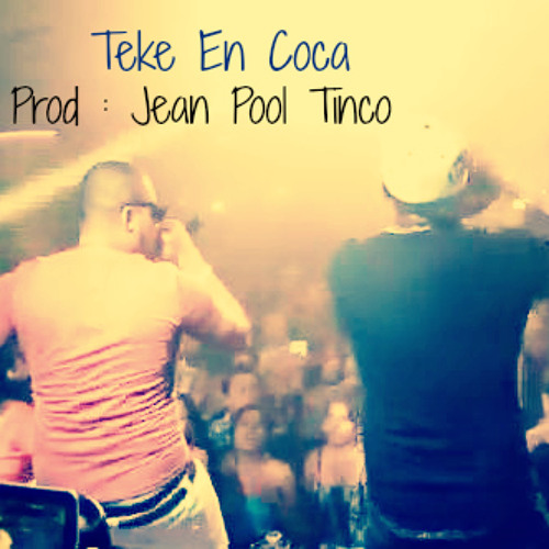 Jean Pool Tinco Dj -  Teke En Coca (Electro House)