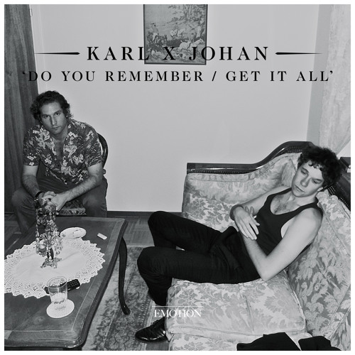 Karl X Johan - Do You Remember / Get It All