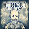 Word of Mouth - Raise Your Voices