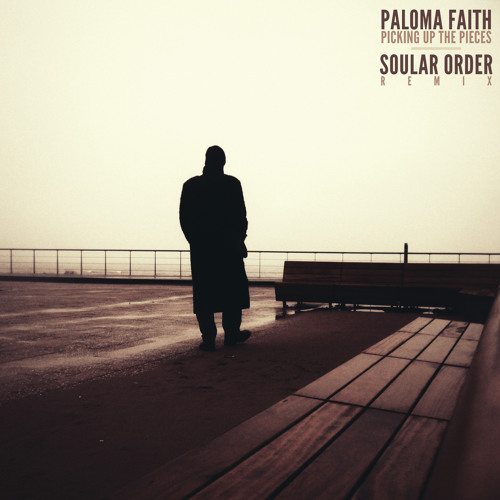Paloma Faith - Picking Up The Pieces (Soular Order Remix) [FREE]