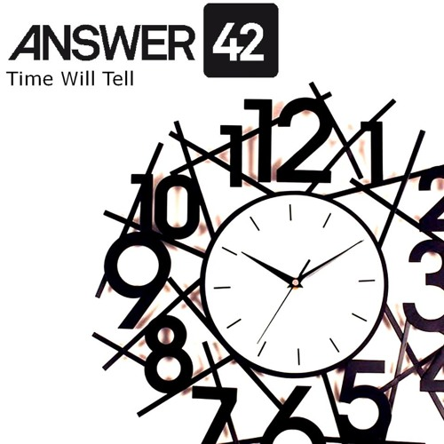 FREE TRACK!!! Answer42 - Time will Tell (Original mix) FREE TRACK!!!