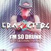 Cranksters feat. Giovanni Tha King - Im so drunk-(SNIP)