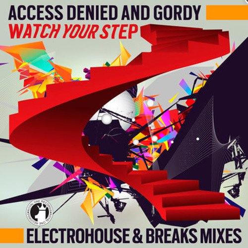 Access Denied & Gordy - Watch Your Step!