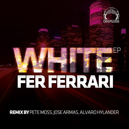 Fer Ferrari - White (Alvaro Hylander Remix) Preview*