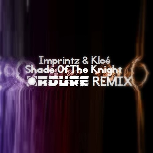 Imprintz & Kloe - Shade Of The Knight (Ordure RMX) - Free Download!