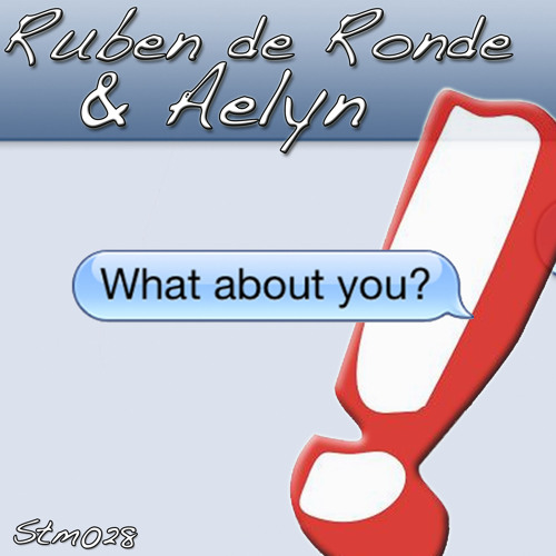 Ruben de Ronde & Aelyn - What About You (Original Mix) (Preview)
