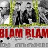 BLAM BLAM -- ALEXIS & FIDO FT COSCULLUELA -- DJ M A X I I 2012!