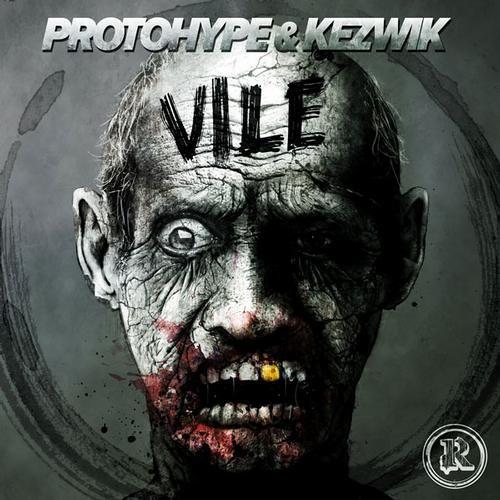 Vile by Protohype & Kezwik