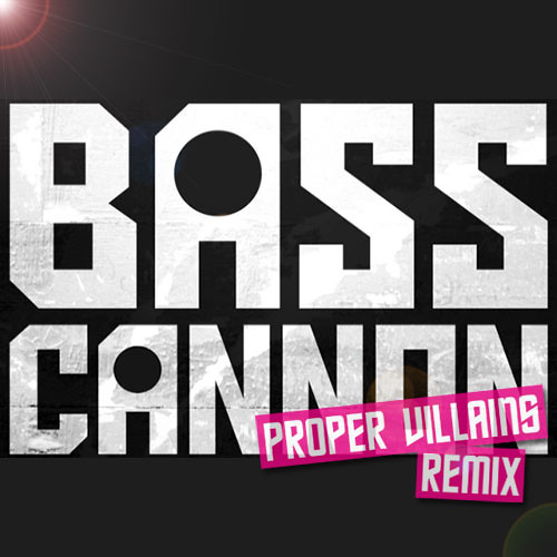 Flux Pavillion - Bass Cannon (Proper Villains Remix)