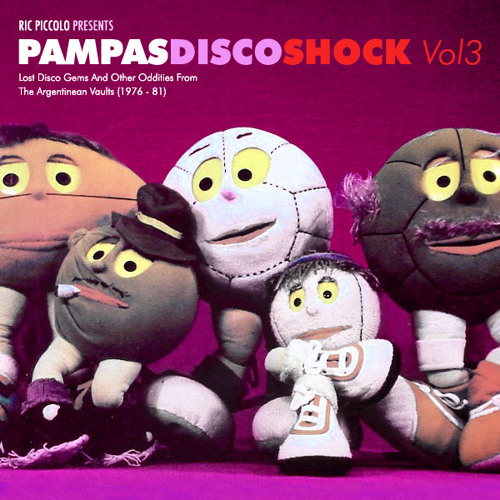 PampasDiscoShock Vol3 (Lost Disco Gems And Other Oddities From The Argentinean Vaults) 1976/81