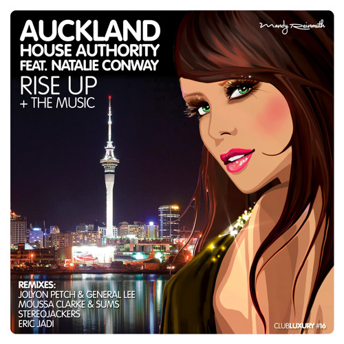Auckland House Authority ft. Natalie Conway - Rise Up (Remixes) [#16 CLUB LUXURY RECORDS] OUT NOW