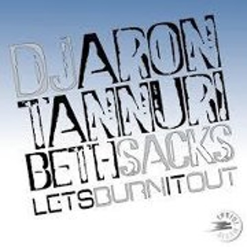 Let's Burn It Out - DJ Aron & Tannuri feat. Beth Sacks - (Edson Pride Remix)