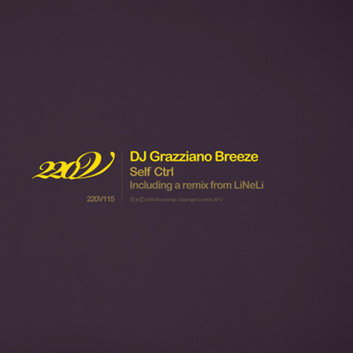 DJ Grazziano Breeze -Self ctrl(LiNeLi Remix)[220V Recordings]OUT NOW