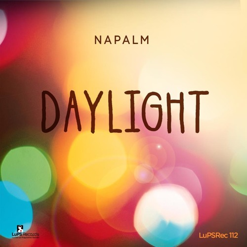 Napalm - Daylight (Neel V's Dreamstate remix)[LuPS Records]