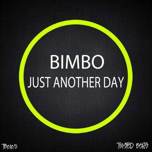Bimbo - Just Another Day (Original Mix) RELEASED!