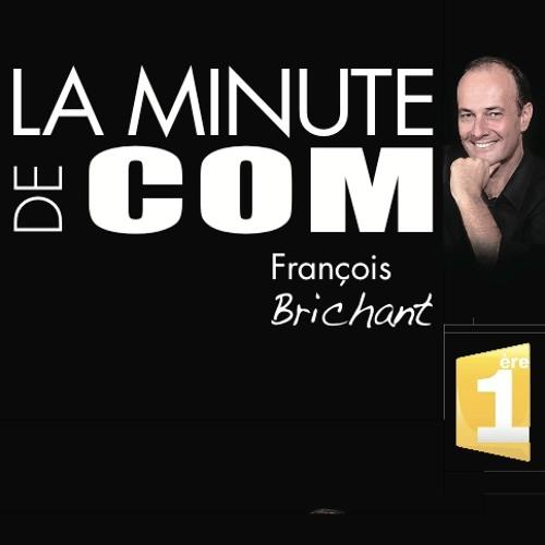 """La Minute de Com' de François Brichant """"S'inspirer des grandes réussites"""""""