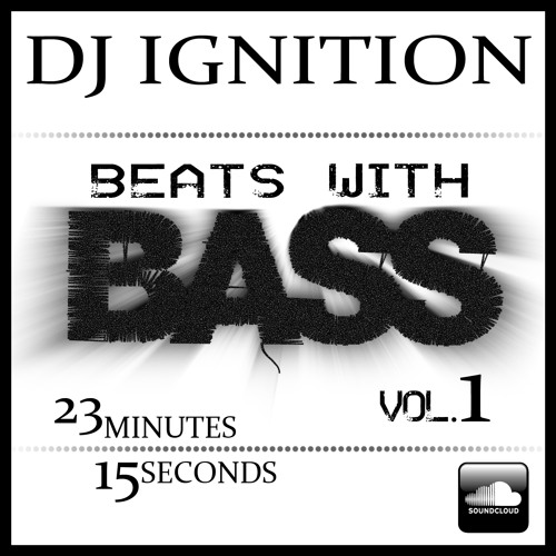 DJ IGNITION - Beats with BASS (Vol.1)