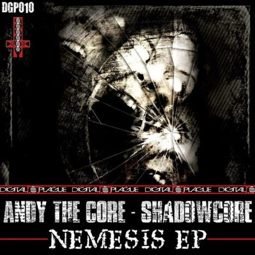 (DGP010) Andy The Core & Shadowcore - Nemesis EP