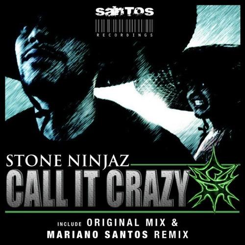 Call It Crazy (Mariano Santos Remix) - Stone Ninjaz by Santos Recordings