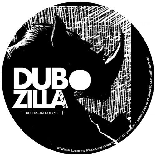 Dubzilla Recordings - DZ008 - Android 16 - Getup - OUT NOW !!!