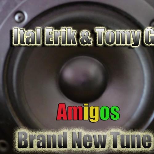 Ital Erik & Tomy G -AMIGOS/ Redeemer Riddim