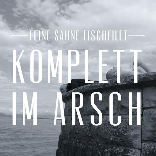 Feine Sahne Fischfilet - Komplett im Arsch (Verschnibbt & Zugenäht - Remix)