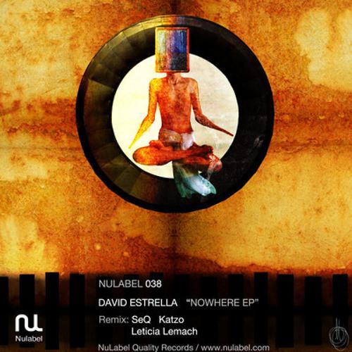 David Estrella - Nowhere (Leticia Lemach remix) [NuLabel]