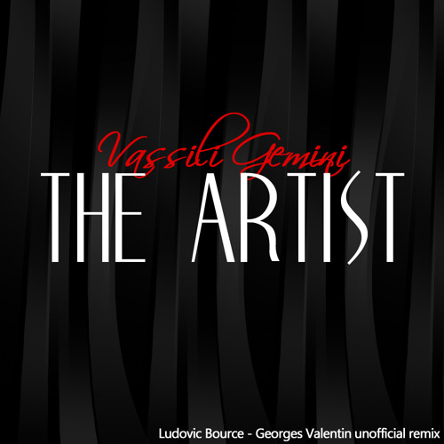 Ludovic Bource vs vassili gemini - George Valentin (the artist main theme remix)