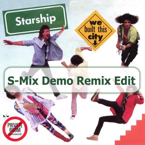 Starship- We built this city (S-Mix Remix Edit)